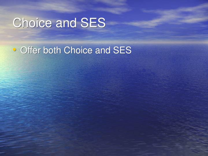 Choice and SES