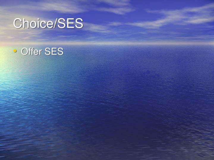 Choice/SES
