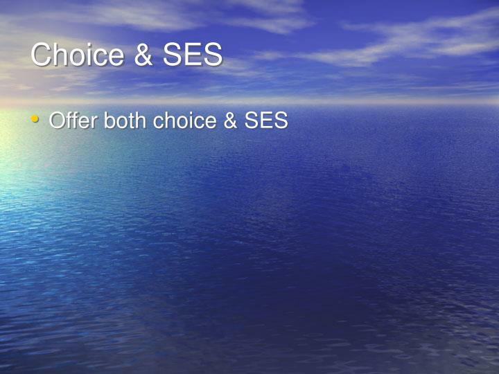 Choice & SES