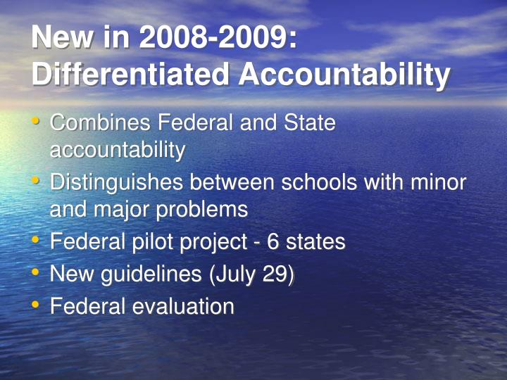New in 2008-2009: Differentiated Accountability