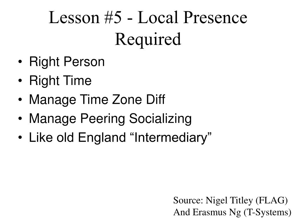 Lesson #5 - Local Presence Required