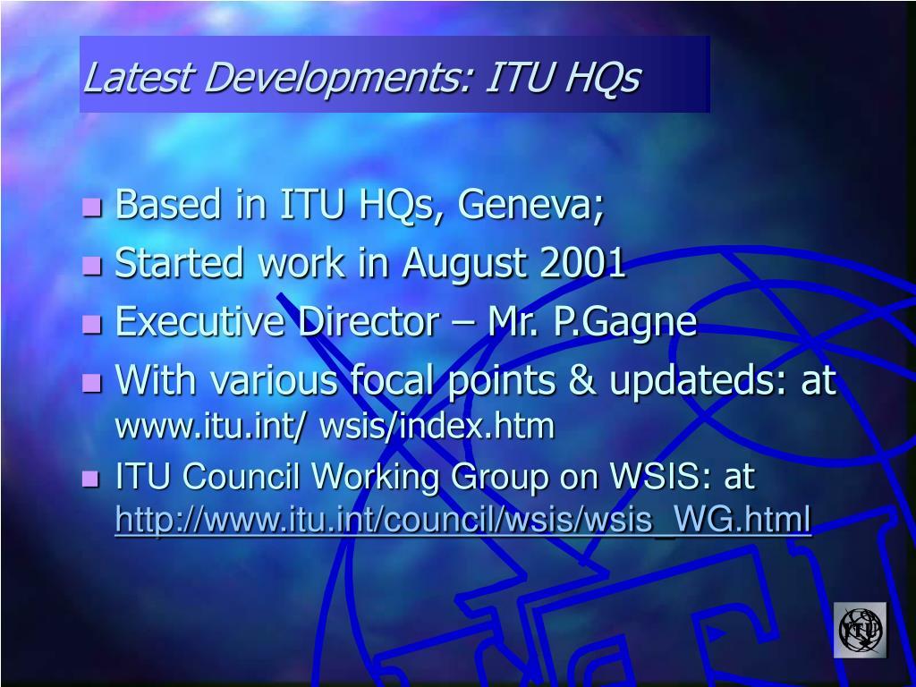 Latest Developments: ITU HQs