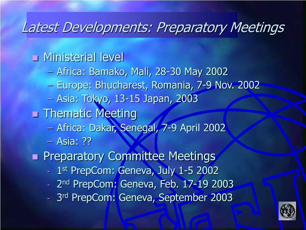 Latest Developments: Preparatory Meetings