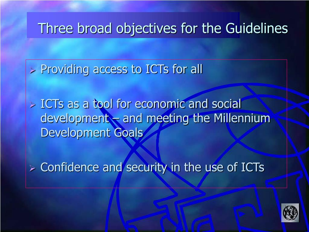 Three broad objectives for the Guidelines