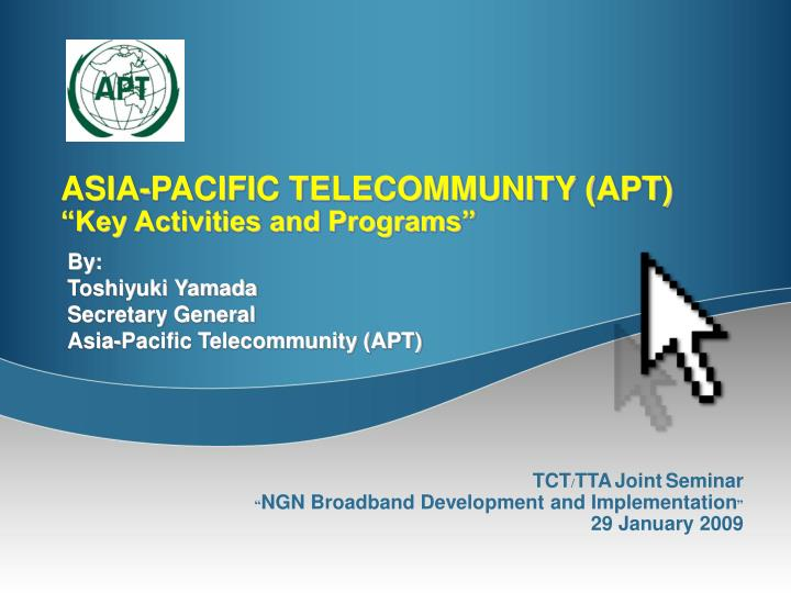Asia pacific telecommunity apt key activities and programs l.jpg