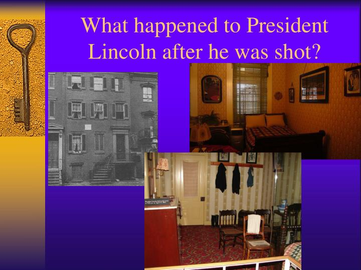 What happened to President Lincoln after he was shot?