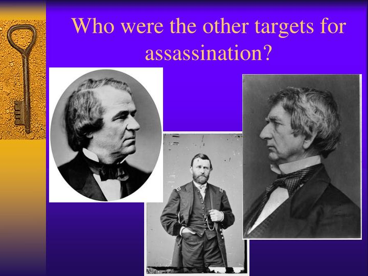 Who were the other targets for assassination?