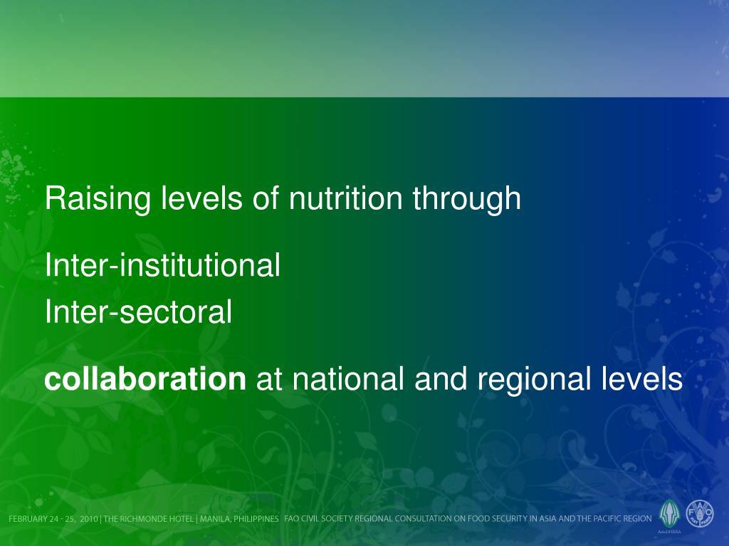 Raising levels of nutrition through
