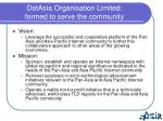 dotasia organisation limited formed to serve the community