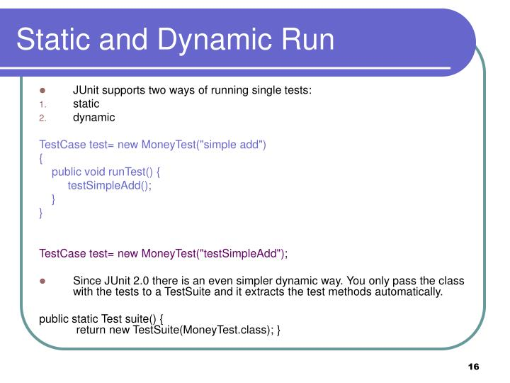 Static and Dynamic Run