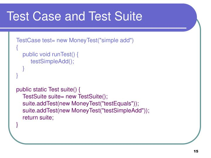 Test Case and Test Suite