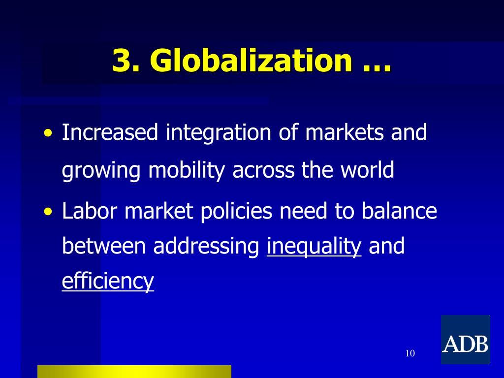 3. Globalization …