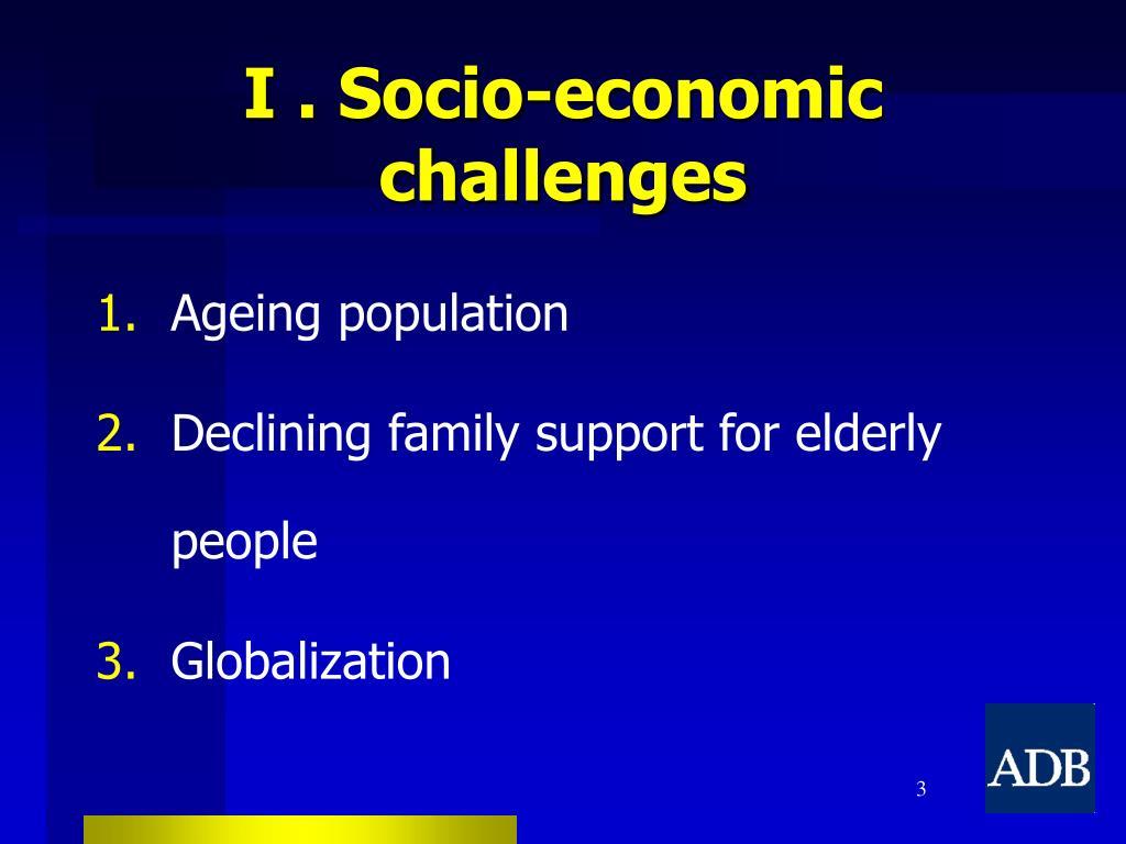 I . Socio-economic challenges
