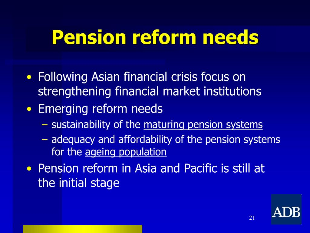 Pension reform needs