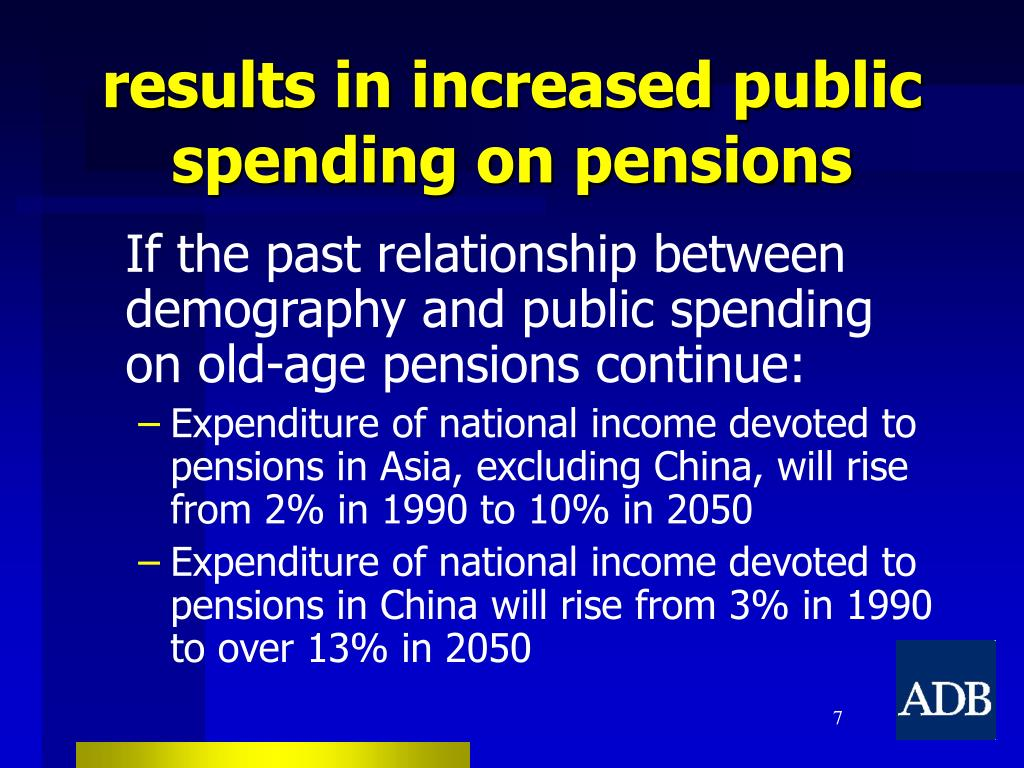 results in increased public spending on pensions