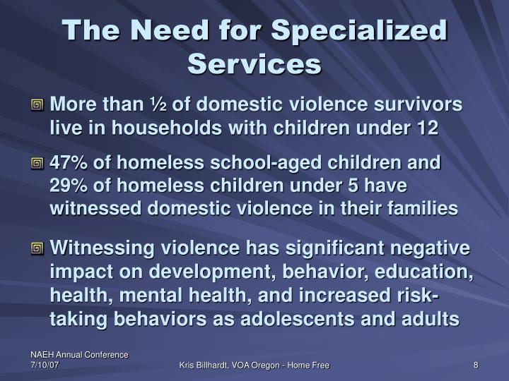 The Need for Specialized Services