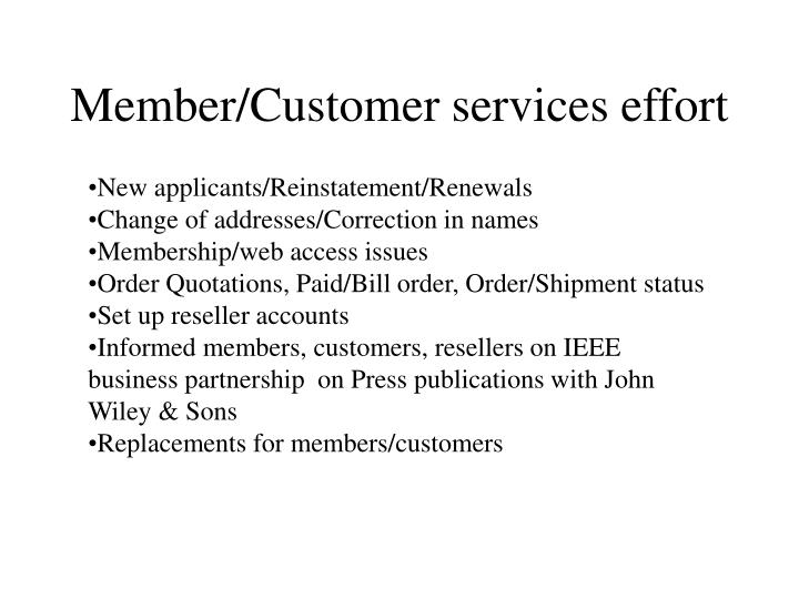 Member customer services effort