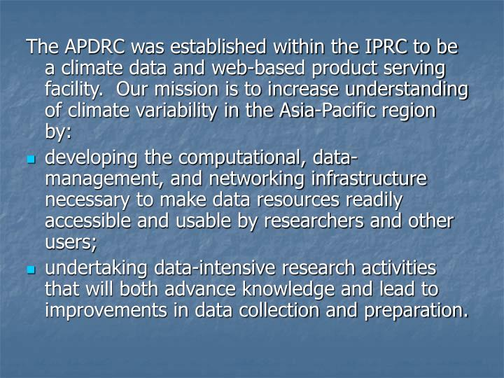 The APDRC was established within the IPRC to be a climate data and web-based product serving facilit...