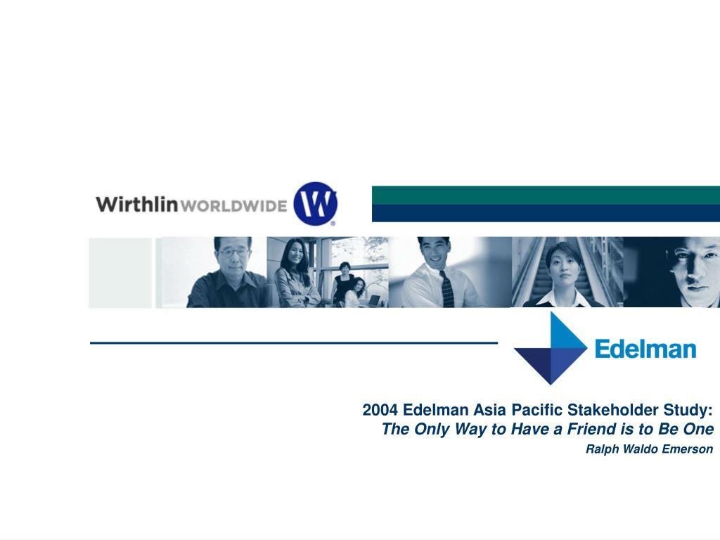 2004 Edelman Asia Pacific Stakeholder Study: