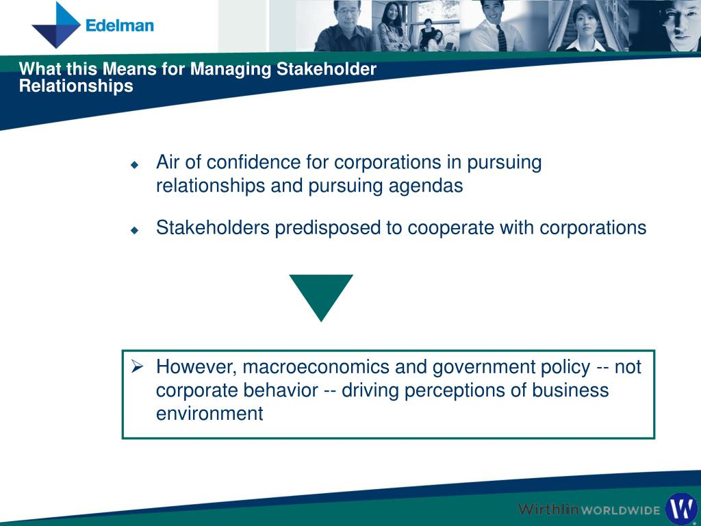 Air of confidence for corporations in pursuing relationships and pursuing agendas