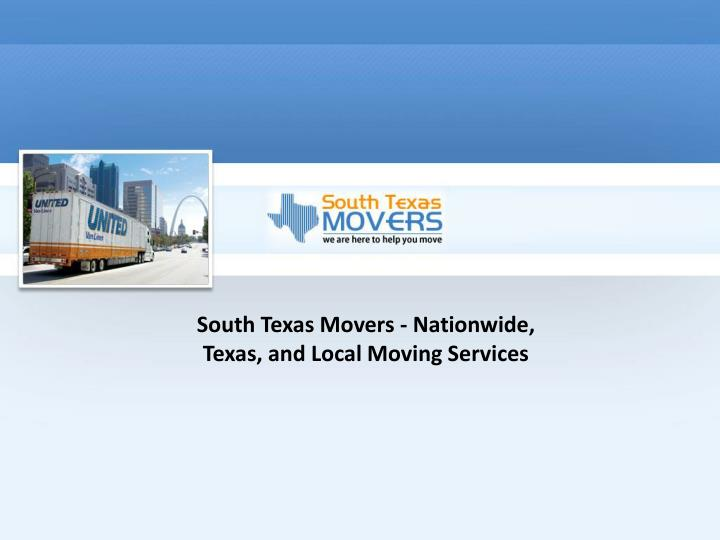 South Texas Movers - Nationwide, Texas, and Local Moving Services