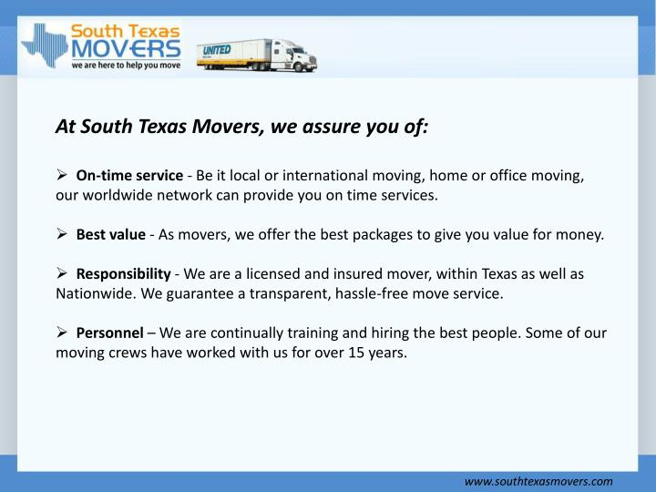 At South Texas Movers, we assure you of: