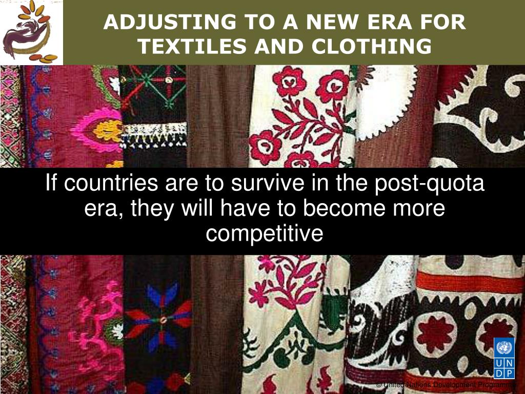 If countries are to survive in the post-quota era, they will have to become more competitive
