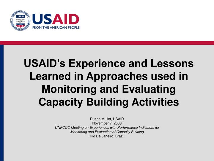 USAID's Experience and Lessons Learned in Approaches used in Monitoring and Evaluating Capacity Bu...
