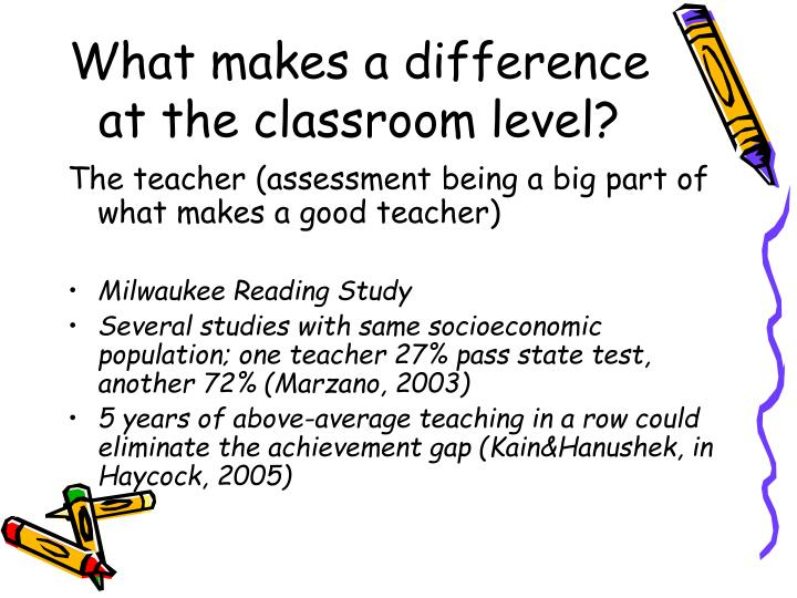 What makes a difference at the classroom level?