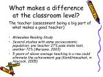 what makes a difference at the classroom level