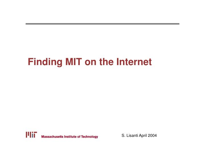 Finding mit on the internet l.jpg