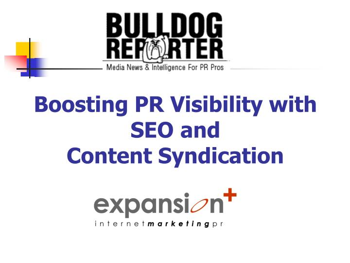 Boosting pr visibility with seo and content syndication l.jpg
