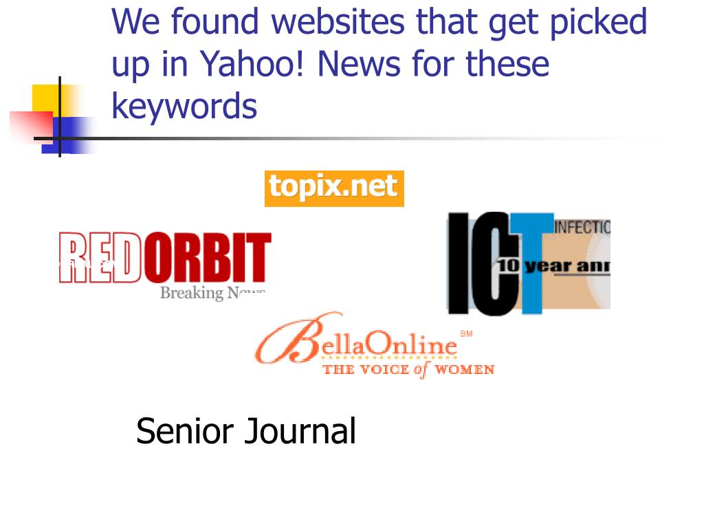 We found websites that get picked up in Yahoo! News for these keywords