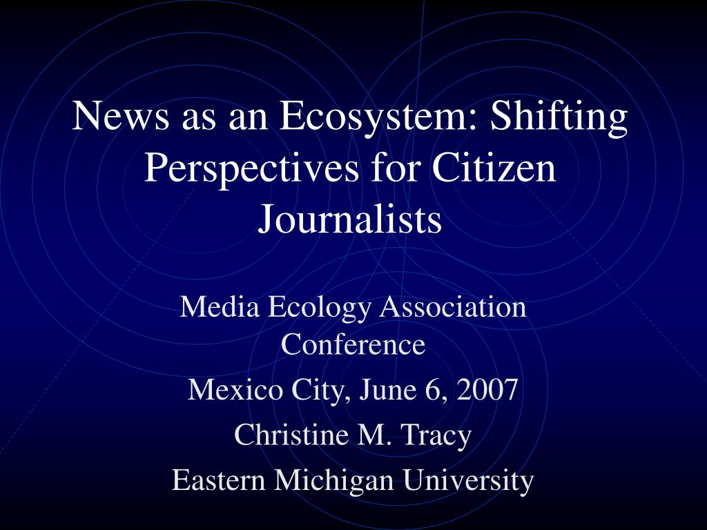 News as an Ecosystem: Shifting Perspectives for Citizen Journalists