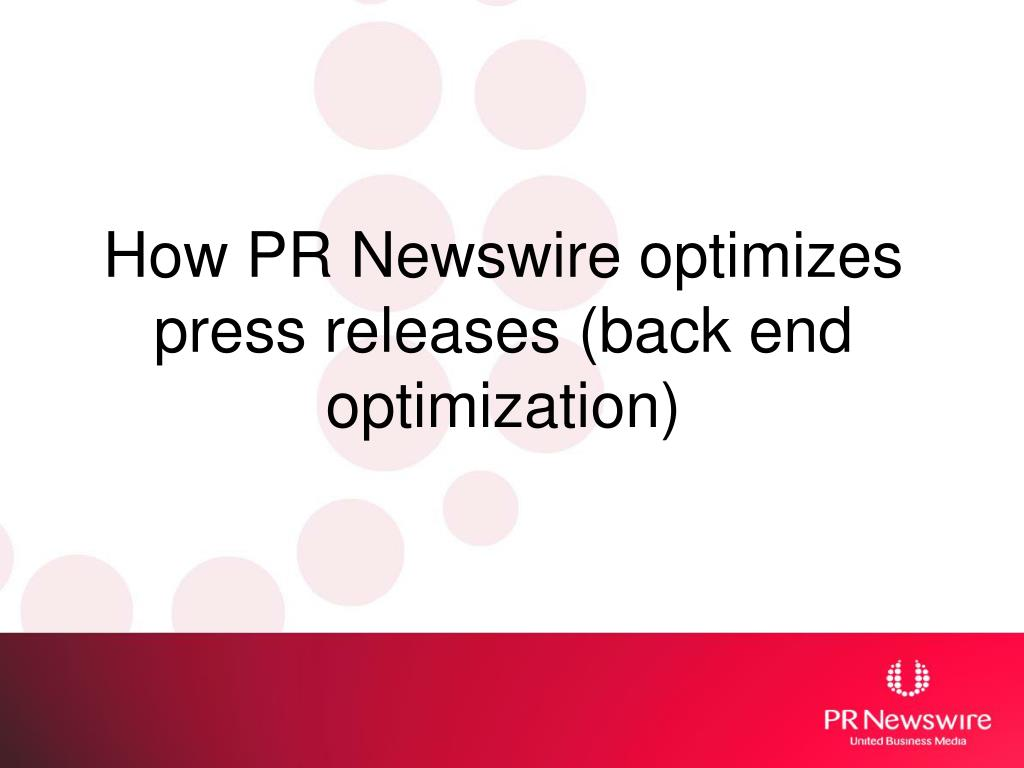 How PR Newswire optimizes press releases (back end optimization)