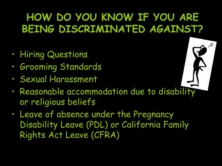 HOW DO YOU KNOW IF YOU ARE BEING DISCRIMINATED AGAINST?