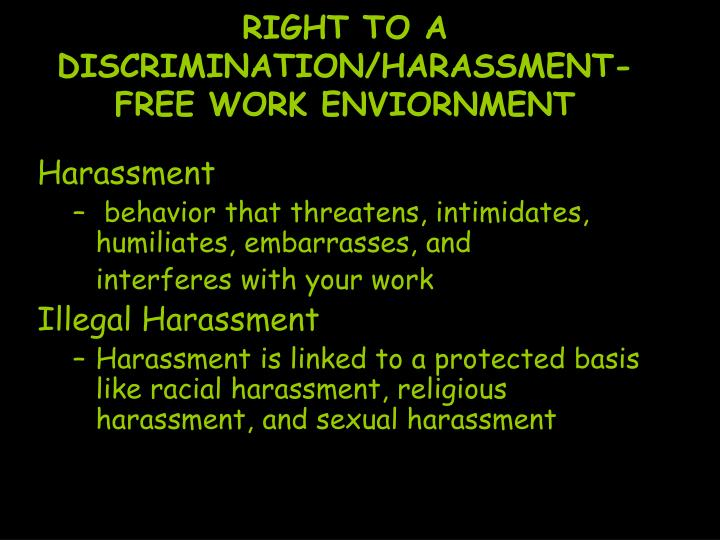 RIGHT TO A DISCRIMINATION/HARASSMENT-FREE WORK ENVIORNMENT