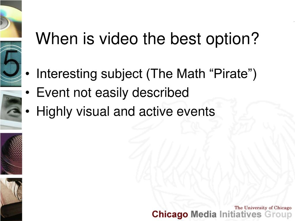 When is video the best option?