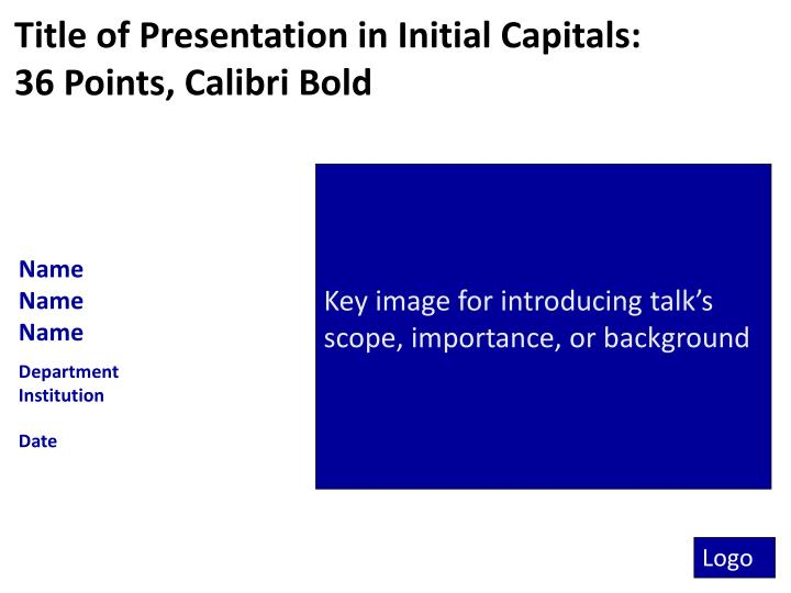 Title of Presentation in Initial Capitals: