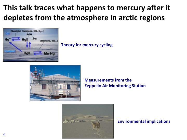 This talk traces what happens to mercury after it depletes from the atmosphere in arctic regions