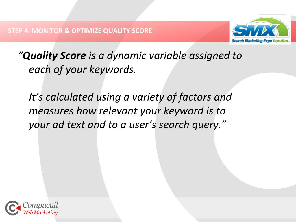 STEP 4: MONITOR & OPTIMIZE QUALITY SCORE