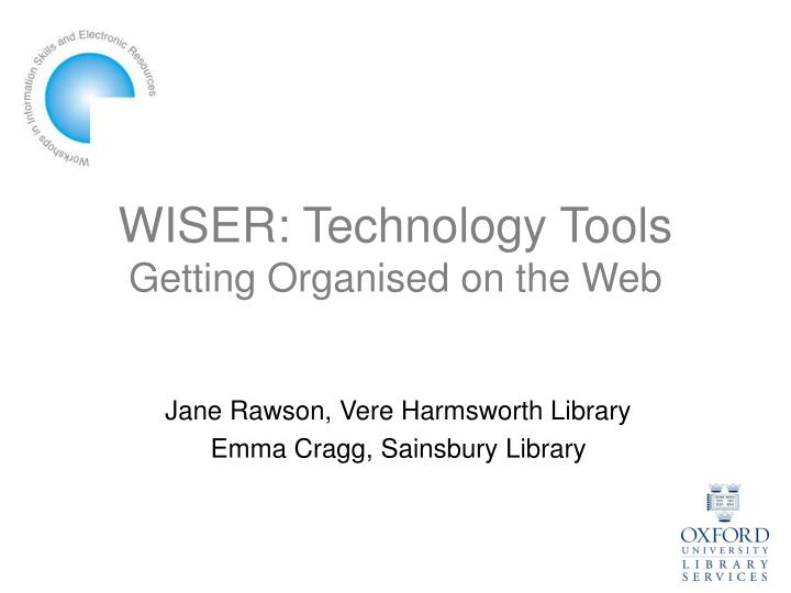 Wiser technology tools getting organised on the web