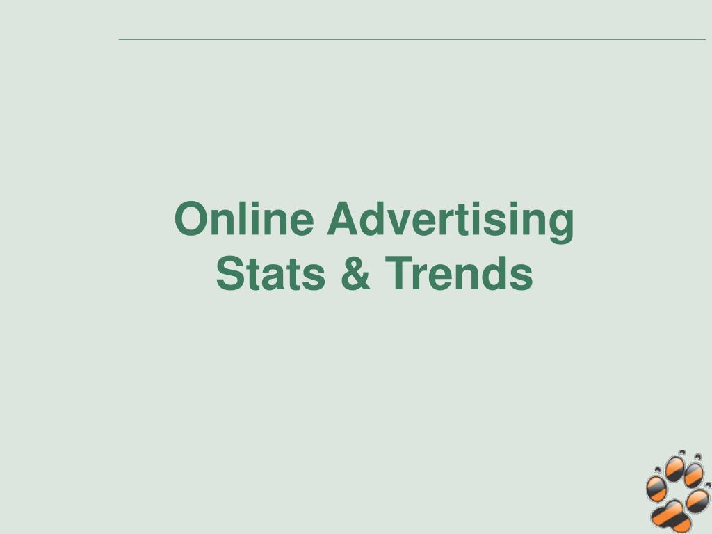 Online Advertising            Stats & Trends