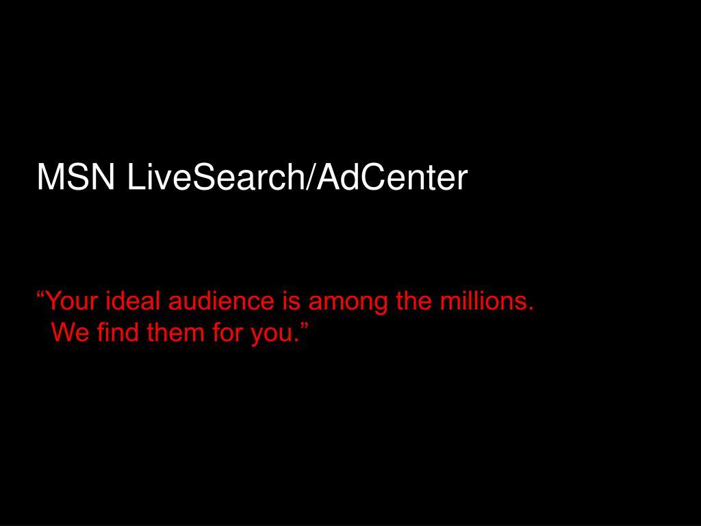 MSN LiveSearch/AdCenter