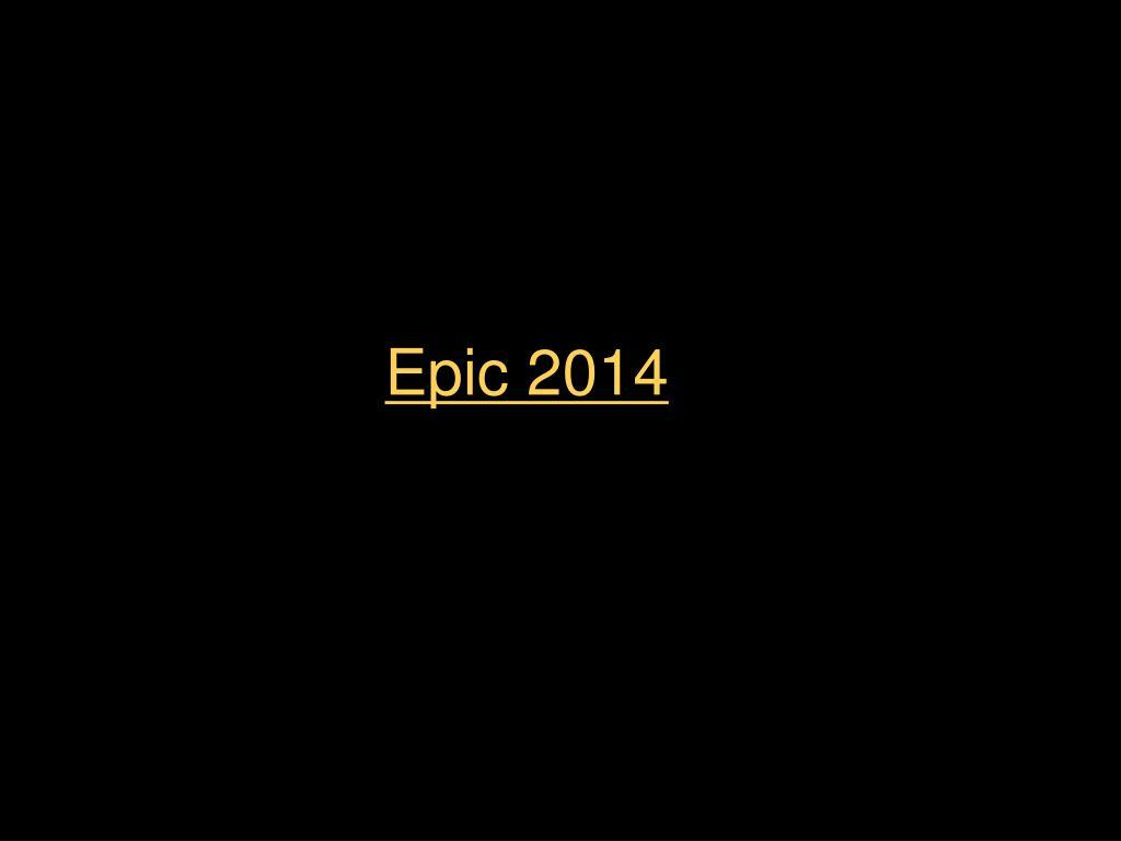 Epic 2014