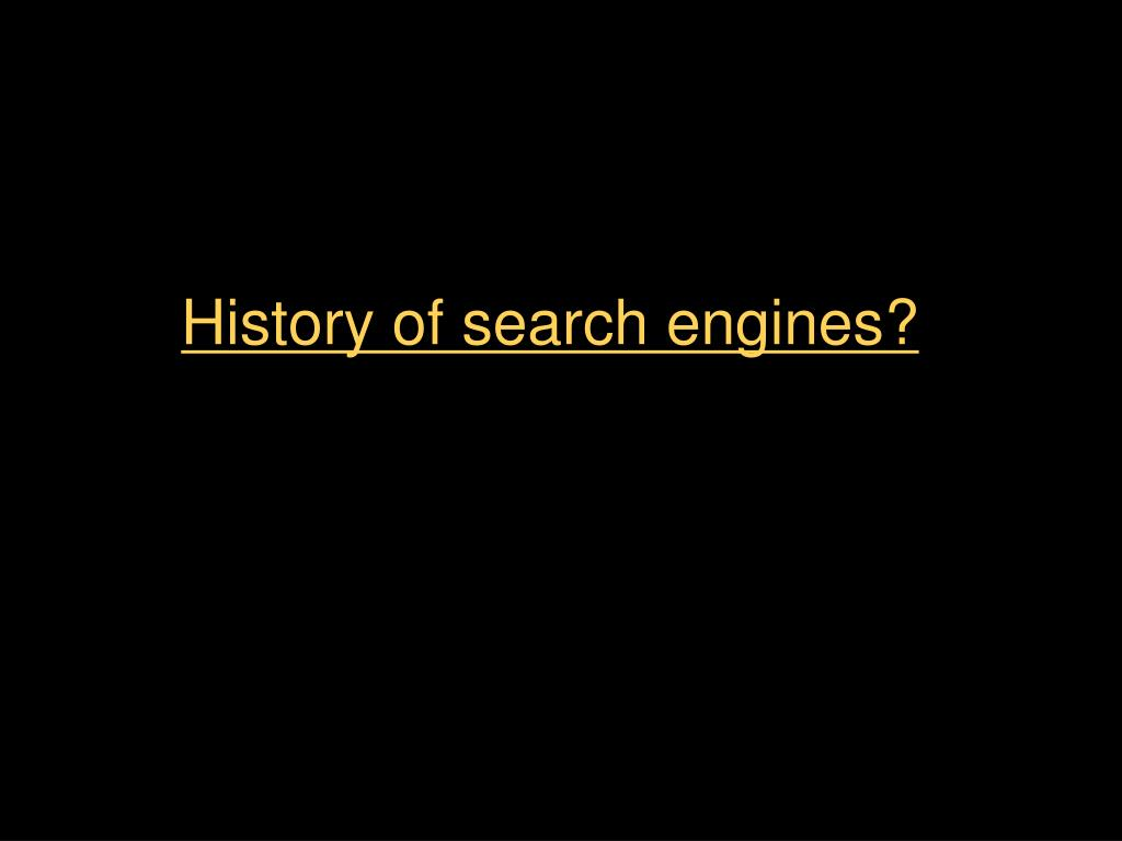 History of search engines?