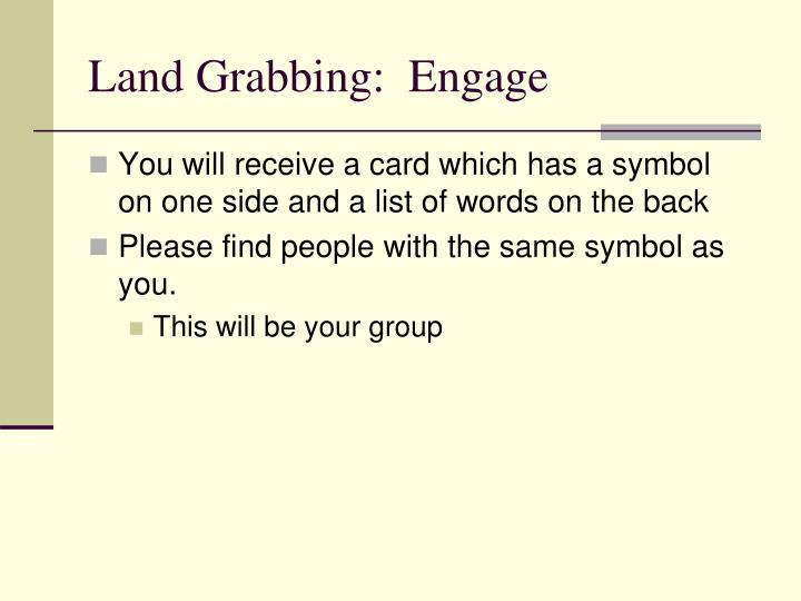 Land Grabbing:  Engage