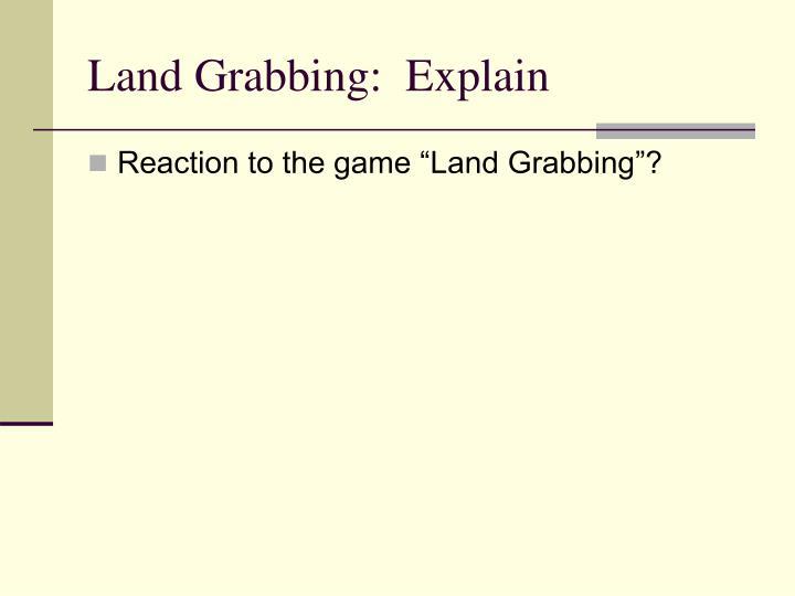 Land Grabbing:  Explain
