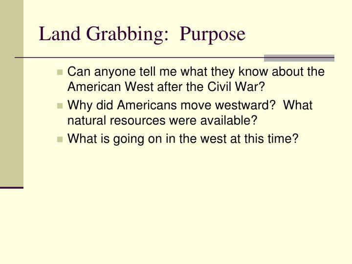 Land Grabbing:  Purpose