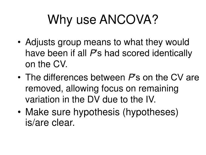 Why use ANCOVA?